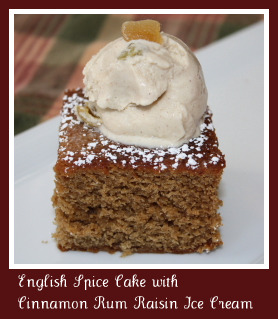 English Spice Cake with Cinnamon Rum Raisin Ice Cream - Peanut Butter ...